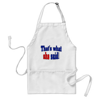 That's what she said! (English) Aprons