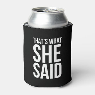 """That's What She Said"" - Funny Bridal Shower Can Cooler"