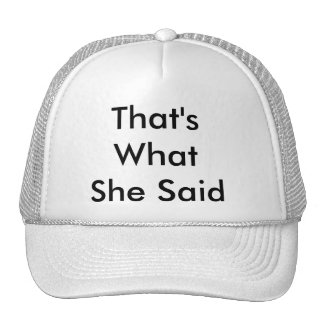 That's What She Said Hat