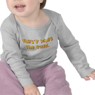 That's What She Said Infant Long Sleeve T Shirt