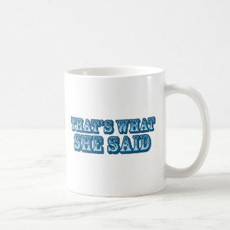 That's What She Said Mugs