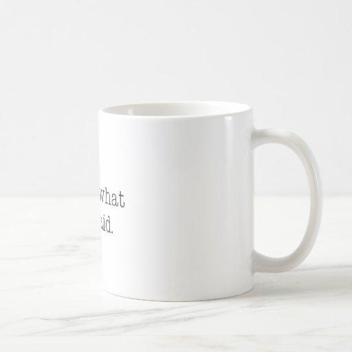 That's what she said. coffee mug