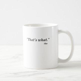 Thats What She Said Mug