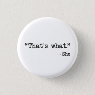 That's What She Said Quote 3 Cm Round Badge