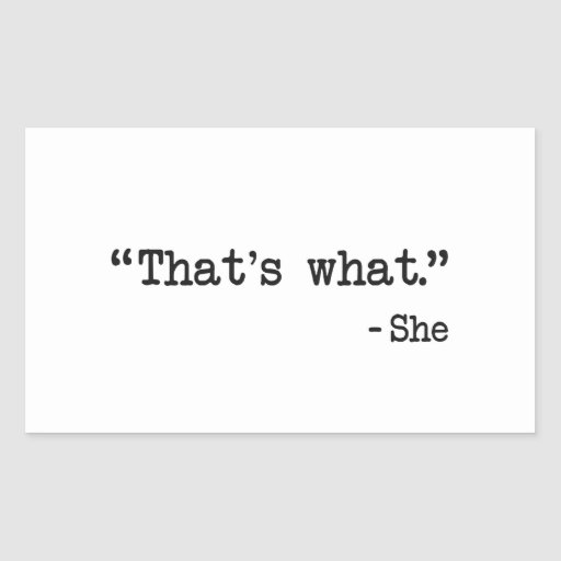 That's What She Said Quote Stickers