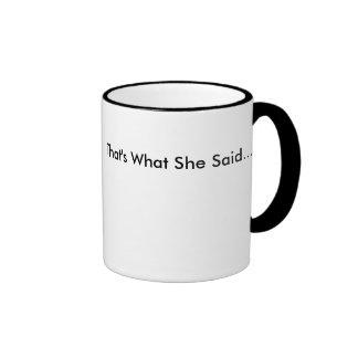 That's what she said ringer mug