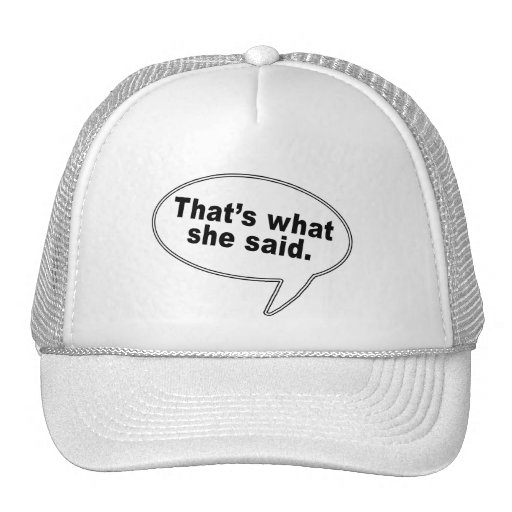 That's What She Said Talk Bubble T shirts Mesh Hat