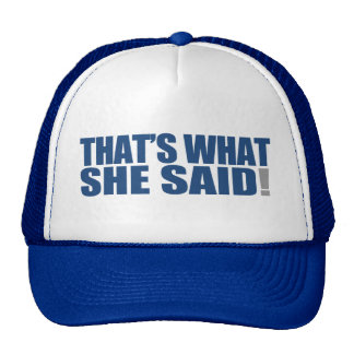 That's What She Said! Trucker Hat