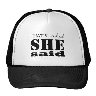 That's what she said trucker hat