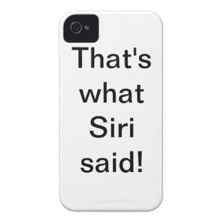 That's what Siri said (exclamation) - iPhone Case Case-Mate iPhone 4 Cases
