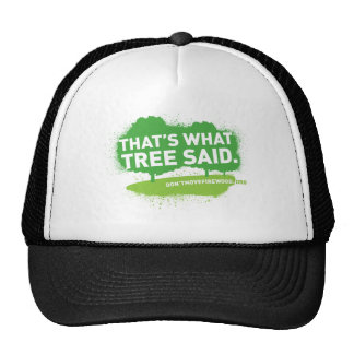 That's What Tree Said Hat