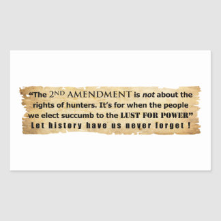 The 2nd Amendment is NOT about Hunter's Rights Rectangular Sticker
