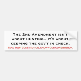 The 2nd Amendment means... Bumper Sticker