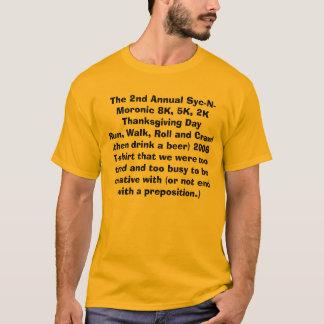 The 2nd Annual Syc-N-Moronic 8K, 5K, 2K Thanksg... T-Shirt