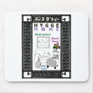 The 3 B's of a Hygge Home Mouse Pad