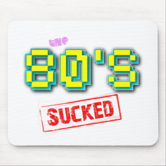The '80s Sucked Decade Funny Joke Mousepad