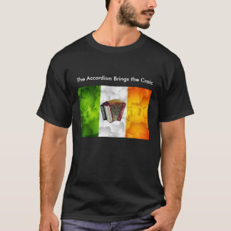 The Accordion Brings the Craic T-Shirt