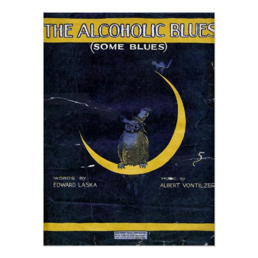 The Alcoholic Blues Posters