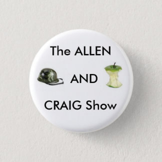 The Allen and Craig Show 3 Cm Round Badge