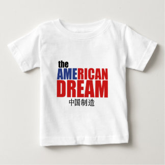 The American Dream (made in China) Baby T-Shirt
