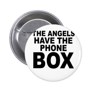 THE ANGELS HAVE THE PHONE BOX png Buttons