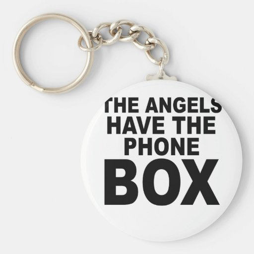 THE ANGELS HAVE THE PHONE BOX.png Key Chain