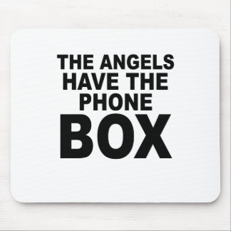 THE ANGELS HAVE THE PHONE BOX png Mouse Pads