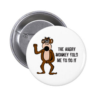 The Angry Monkey Told Me To Do It 6 Cm Round Badge