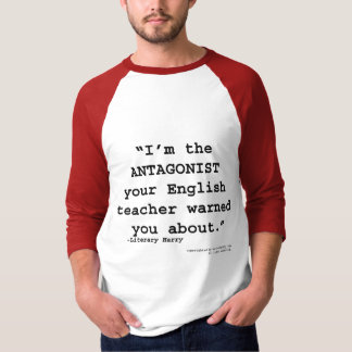 The Antagonist your English teacher warned you T-Shirt