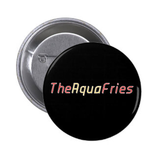 """""""The Aqua Fries"""" Official New Button"""