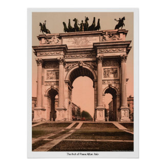 The Arch of Peace, Milan, Italy Poster