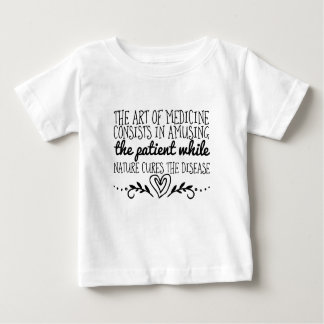 The art of medicine consists in amusing the baby T-Shirt
