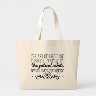 The art of medicine consists in amusing the large tote bag