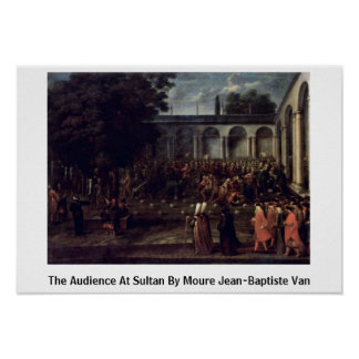 The Audience At Sultan By Moure Jean-Baptiste Van Posters