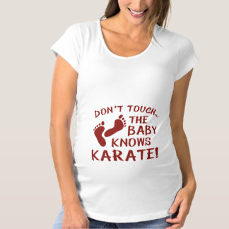 The Baby Knows Karate! Maternity T-Shirt