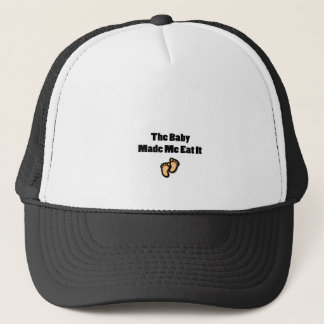 The Baby Made Me Eat It Funny Food Pregnancy Trucker Hat