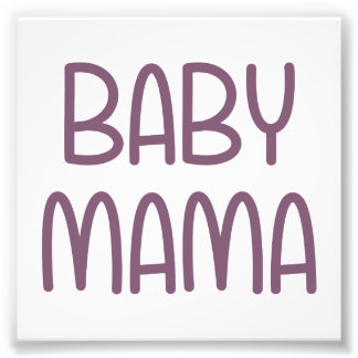 The Baby Mama (i.e. mother) Photograph