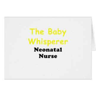 The Baby Whisperer Neonatal Nurse Card