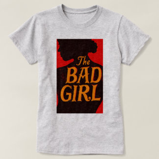 The Bad Girl T-Shirt