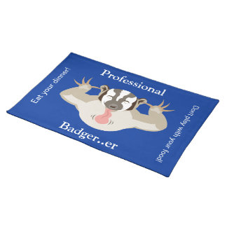 The Badgering Badger_Professional Badger..er_blue Placemats