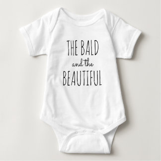 The Bald and the Beautiful Funny Baby Clothes Baby Bodysuit