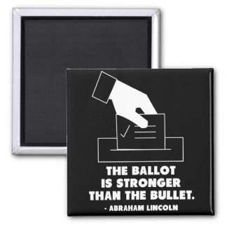 The ballot is stronger than the bullet magnet