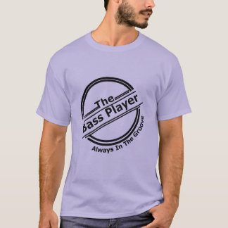 The Bass Player Always In The Groove Novelty Graph T-Shirt