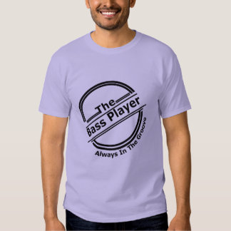 The Bass Player Always In The Groove Novelty Graph T-shirts