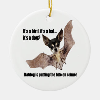 The Batdog is Taking a Bite Out of Crime Ceramic Ornament