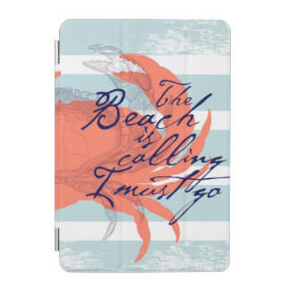 The Beach is Calling I Must Go iPad Mini Cover