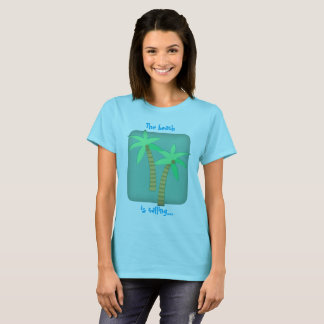 The beach is calling T-Shirt