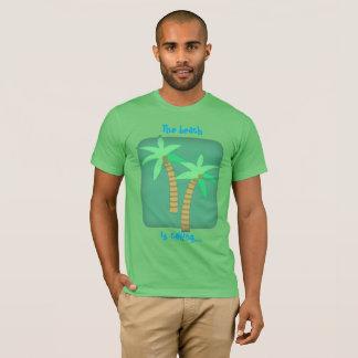 The beach is calling T-Shirt