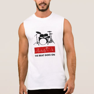 The Beat Goes On - A Drummer's Heart Sleeveless Shirt