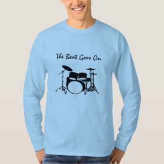 The Beat Goes On - A Drummer's Heart T-Shirt